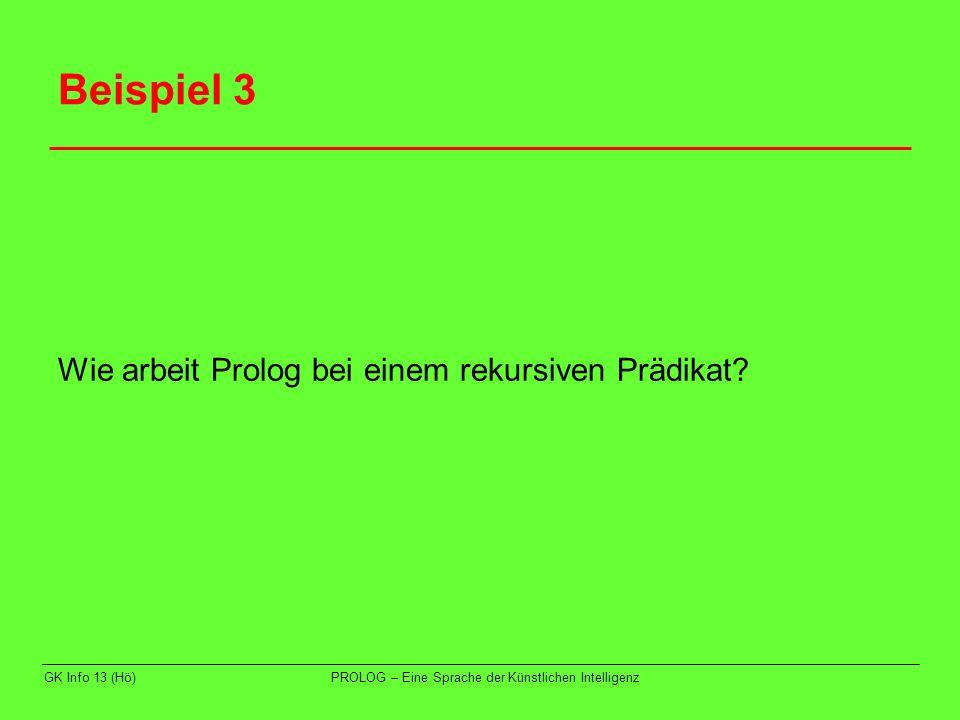 GK Info 13 (Hö)PROLOG – Eine Sprache der Künstlichen Intelligenz Aufgaben Lösen Sie die Aufgaben 9 und 10.