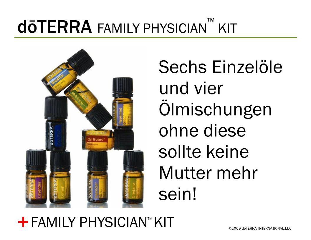 dōTERRA FAMILY PHYSICIAN KIT ©2009 dōTERRA INTERNATIONAL,LLC Sechs Einzelöle und vier Ölmischungen ohne diese sollte keine Mutter mehr sein! + FAMILY
