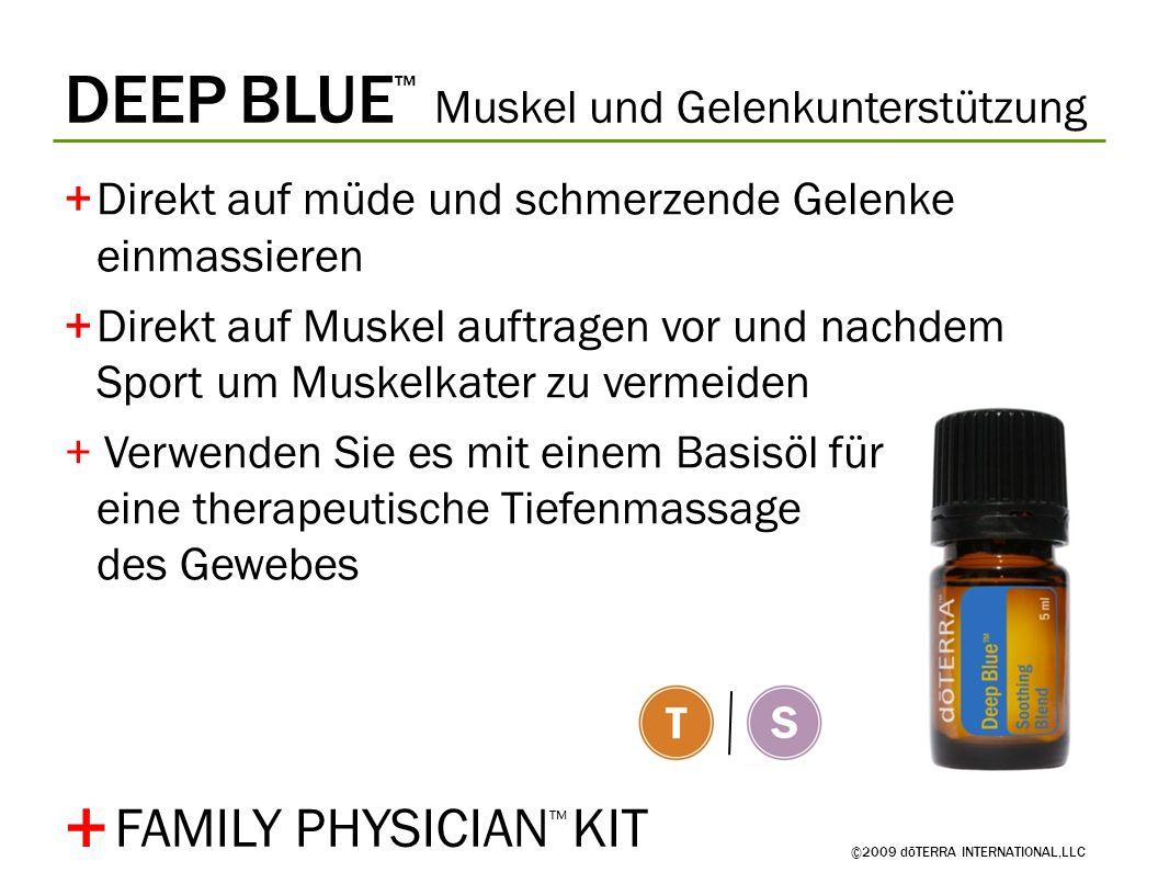 DEEP BLUE Muskel und Gelenkunterstützung ©2009 dōTERRA INTERNATIONAL,LLC +Direkt auf müde und schmerzende Gelenke einmassieren +Direkt auf Muskel auft