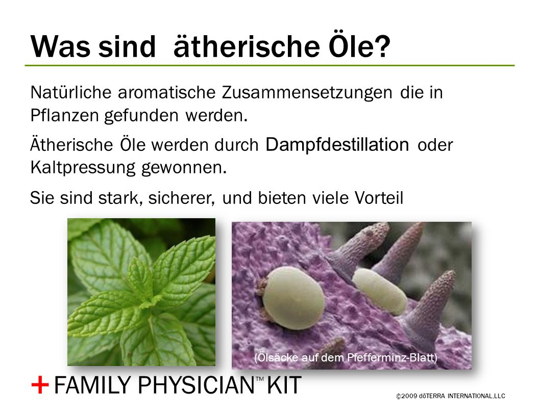 ©2009 dōTERRA INTERNATIONAL,LLC The product statements in this presentation have not been evaluated by the Food and Drug Administration.