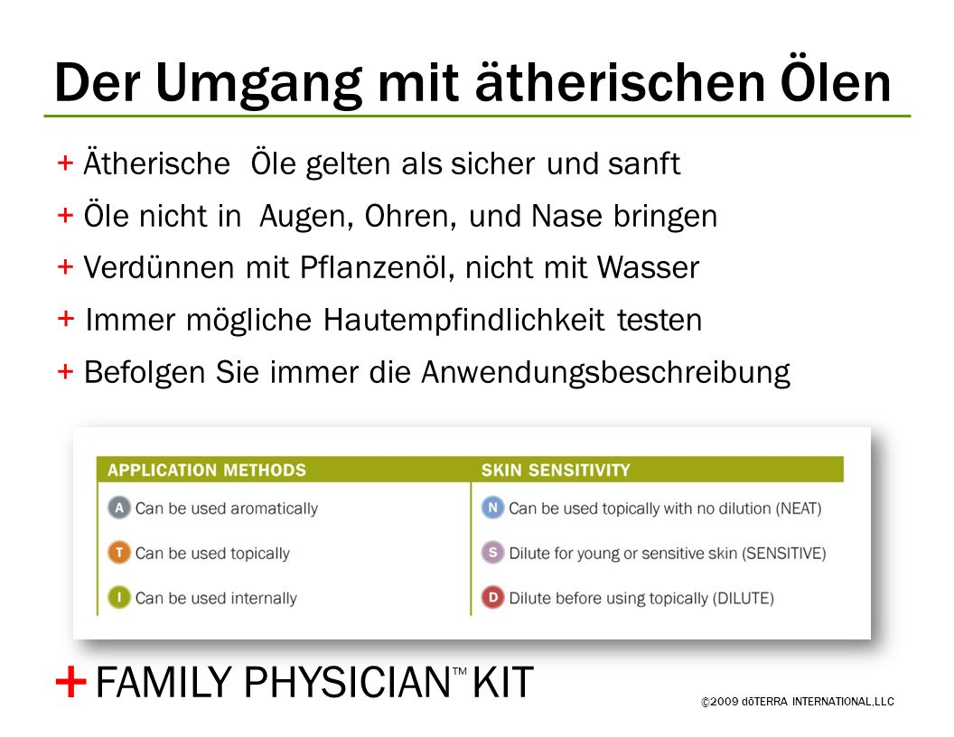 ©2009 dōTERRA INTERNATIONAL,LLC + Warum ätherische Öle von dōTERRA ? FAMILY PHYSICIAN KIT