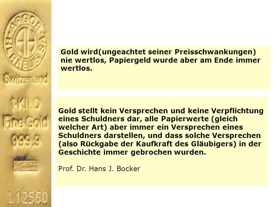 Gold stellt kein Versprechen und keine Verpflichtung eines Schuldners dar, alle Papierwerte (gleich welcher Art) aber immer ein Versprechen eines Schu