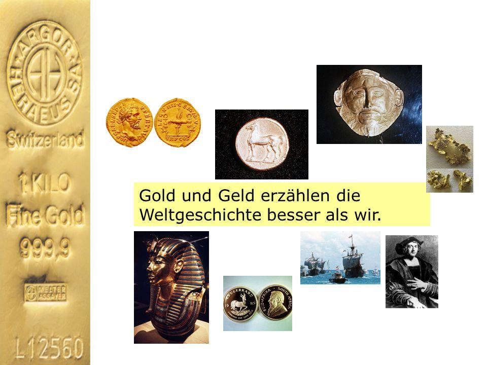 Gold ist heutzutage fast völlig aus dem Bewusstsein der Menschen verschwunden.