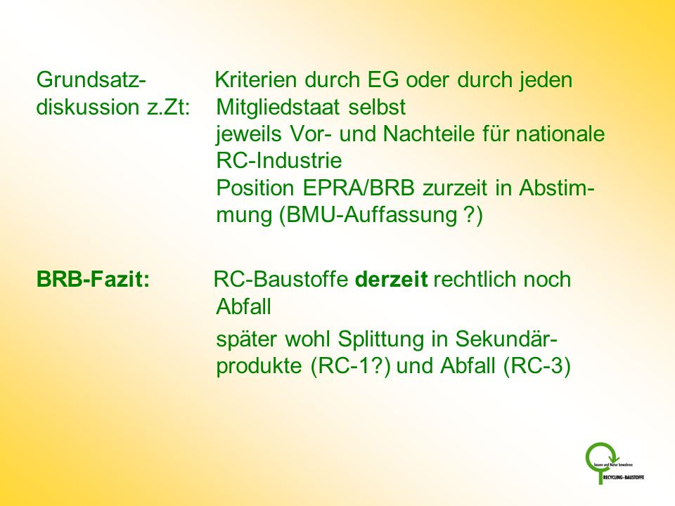 Zwischenfazit I I.Einstufung gemäß Sulfat - S 4 (150 mg/l): 95 % Z 1.1 (42 von 44) - Säule (350 mg/l): 75 % RC-1 (33 von 44), bis 2020 (200 mg/l):61 % RC-1 (27 von 44), ab 2020 - S 2 (350 mg/l):86 % RC-1 (38 von 44), bis 2020 (200 mg/l):63 % RC-1 (28 von 44), ab 2020 II.Vergleich Eluatanalyseverfahren (Säule – S 2): gewisse Vergleichbarkeit, S 2 tendenziell günstiger, einheitliche Wertetabelle wohl vertretbar