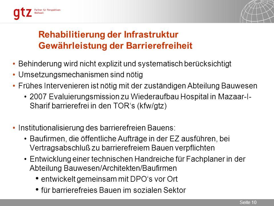 02.11.2013 Seite 10 Seite 10 Rehabilitierung der Infrastruktur Gewährleistung der Barrierefreiheit Behinderung wird nicht explizit und systematisch be