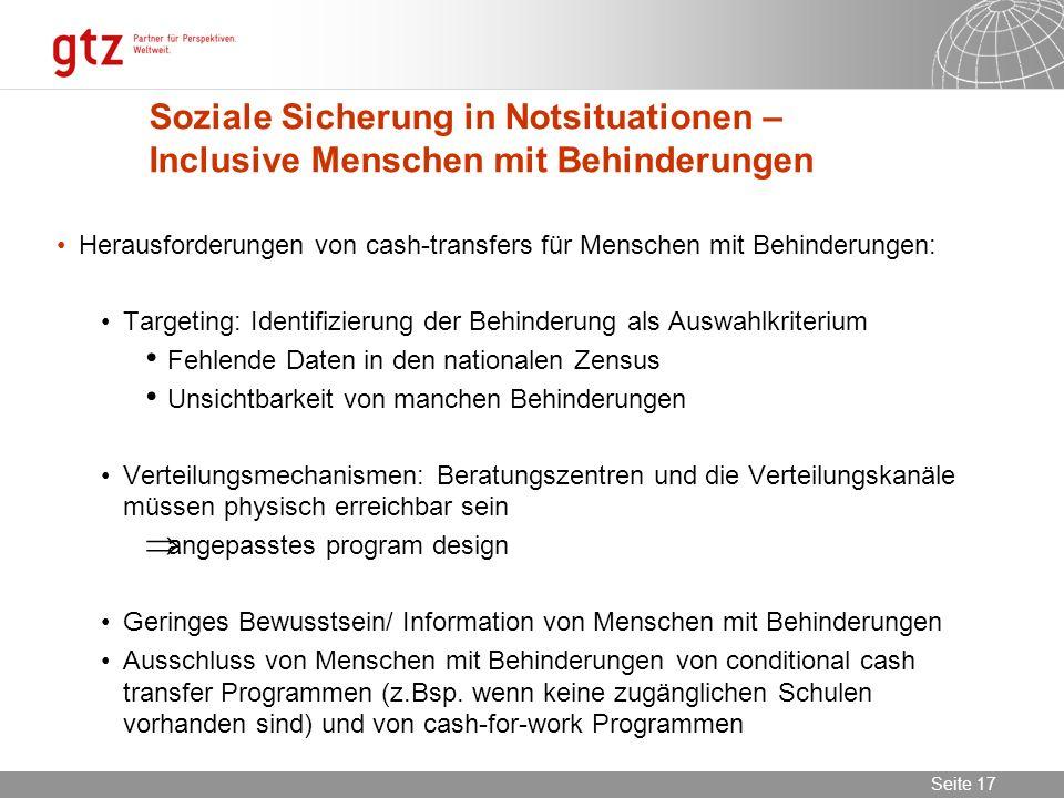 02.11.2013 Seite 17 Seite 17 Soziale Sicherung in Notsituationen – Inclusive Menschen mit Behinderungen Herausforderungen von cash-transfers für Mensc