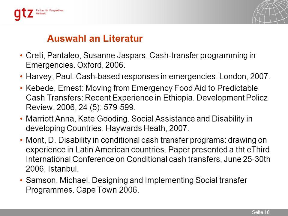 02.11.2013 Seite 18 Seite 18 Auswahl an Literatur Creti, Pantaleo, Susanne Jaspars. Cash-transfer programming in Emergencies. Oxford, 2006. Harvey, Pa