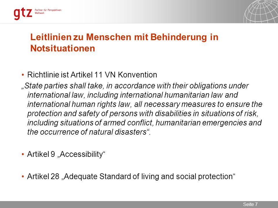 02.11.2013 Seite 7 Seite 7 Leitlinien zu Menschen mit Behinderung in Notsituationen Richtlinie ist Artikel 11 VN Konvention State parties shall take,