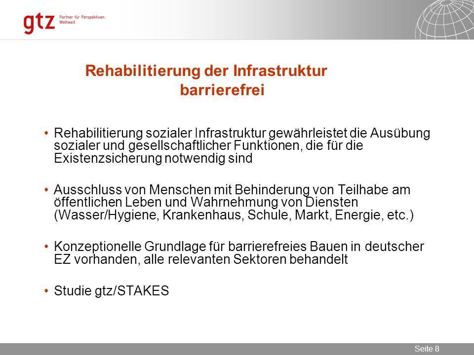 02.11.2013 Seite 8 Seite 8 Rehabilitierung der Infrastruktur barrierefrei Rehabilitierung sozialer Infrastruktur gewährleistet die Ausübung sozialer u