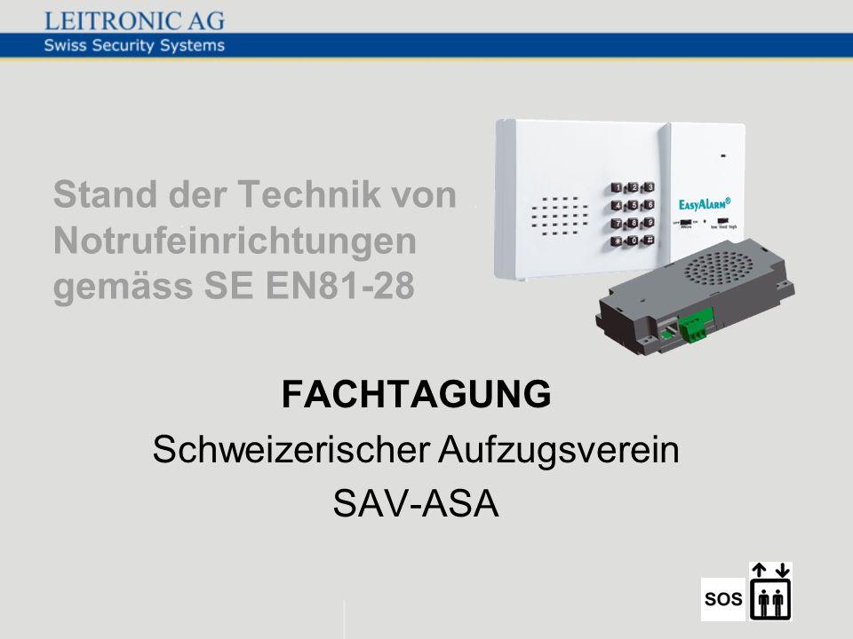 Stand der Technik von Notrufeinrichtungen gemäss SE EN81-28 FACHTAGUNG Schweizerischer Aufzugsverein SAV-ASA