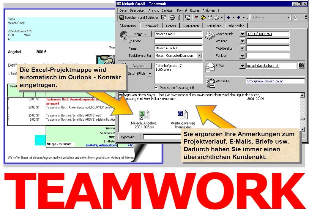 Die Excel-Projektmappe wird automatisch im Outlook - Kontakt eingetragen. Sie ergänzen Ihre Anmerkungen zum Projektverlauf, E-Mails, Briefe usw. Dadur