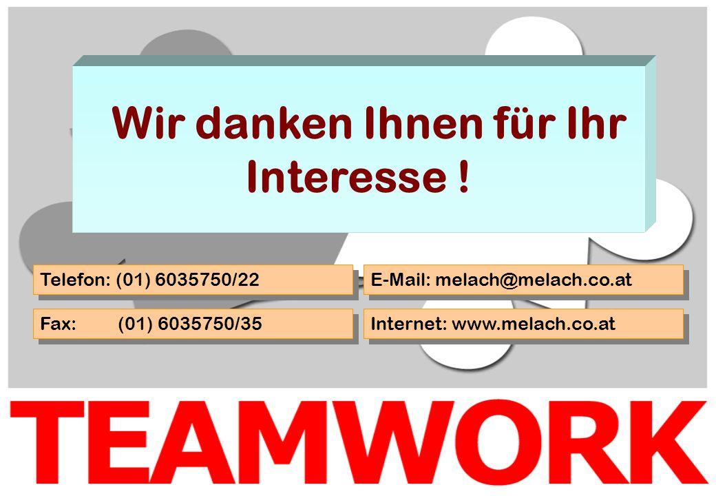 Wir danken Ihnen für Ihr Interesse ! Telefon: (01) 6035750/22 Fax: (01) 6035750/35 E-Mail: melach@melach.co.at Internet: www.melach.co.at