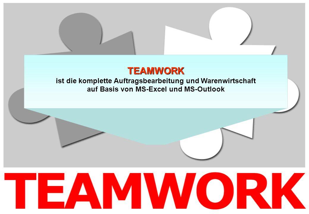 TEAMWORK ist die komplette Auftragsbearbeitung und Warenwirtschaft auf Basis von MS-Excel und MS-Outlook