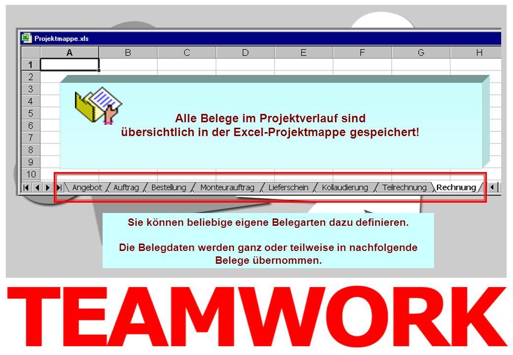 Alle Belege im Projektverlauf sind übersichtlich in der Excel-Projektmappe gespeichert! Sie können beliebige eigene Belegarten dazu definieren. Die Be