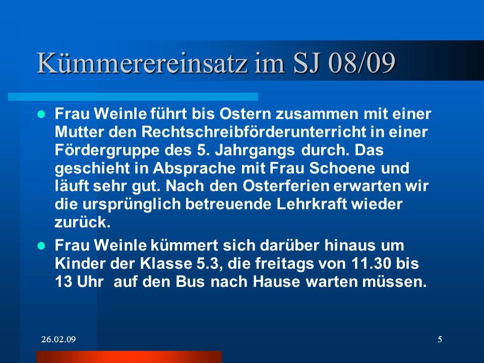 26.02.095 Kümmerereinsatz im SJ 08/09 Frau Weinle führt bis Ostern zusammen mit einer Mutter den Rechtschreibförderunterricht in einer Fördergruppe de
