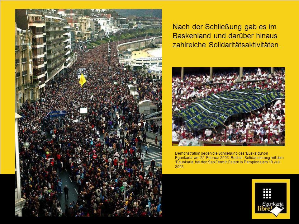 Nach der Schließung gab es im Baskenland und darüber hinaus zahlreiche Solidaritätsaktivitäten. Demonstration gegen die Schließung des Euskaldunon Egu