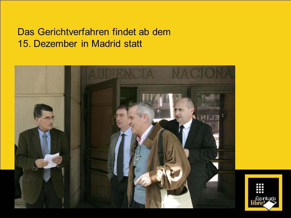 Das Gerichtverfahren findet ab dem 15. Dezember in Madrid statt