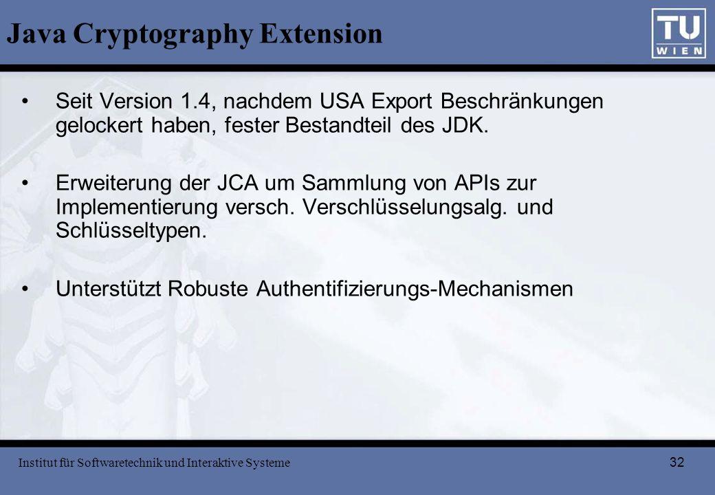 32 Java Cryptography Extension Seit Version 1.4, nachdem USA Export Beschränkungen gelockert haben, fester Bestandteil des JDK. Erweiterung der JCA um