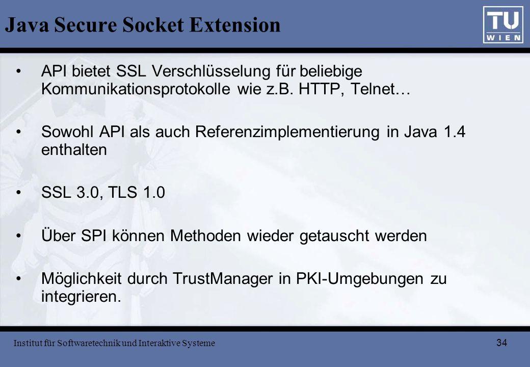 34 Java Secure Socket Extension API bietet SSL Verschlüsselung für beliebige Kommunikationsprotokolle wie z.B. HTTP, Telnet… Sowohl API als auch Refer