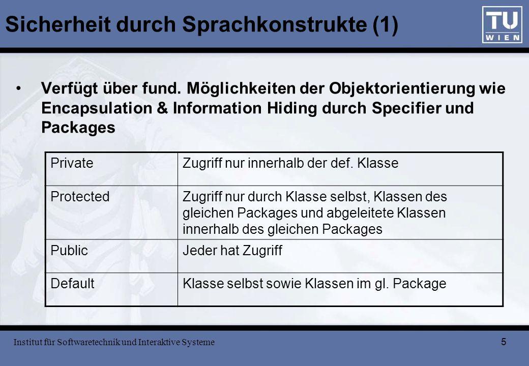 6 Sicherheit durch Sprachkonstrukte (2) Final Konstanten durch final-Deklaration Unterbindung von Unterklassenbildung durch Anwendung von final auf Klassenebene wie z.B.