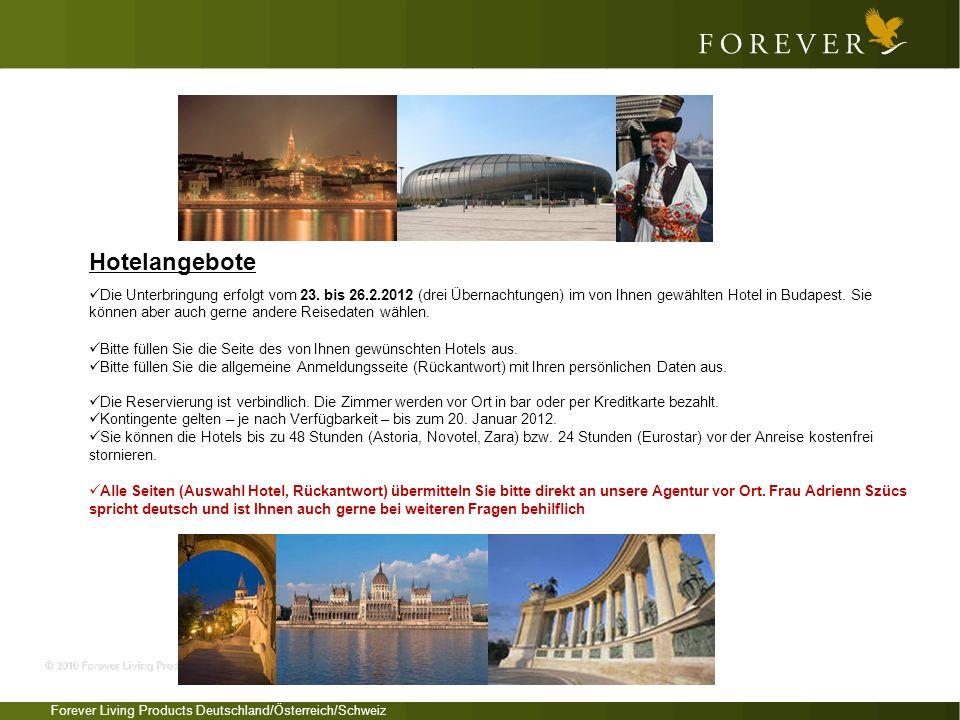 Forever Living Products Deutschland/Österreich/Schweiz Hotelangebote Die Unterbringung erfolgt vom 23. bis 26.2.2012 (drei Übernachtungen) im von Ihne