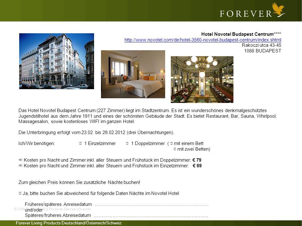 Forever Living Products Deutschland/Österreich/Schweiz Das Hotel Novotel Budapest Centrum (227 Zimmer) liegt im Stadtzentrum. Es ist ein wunderschönes