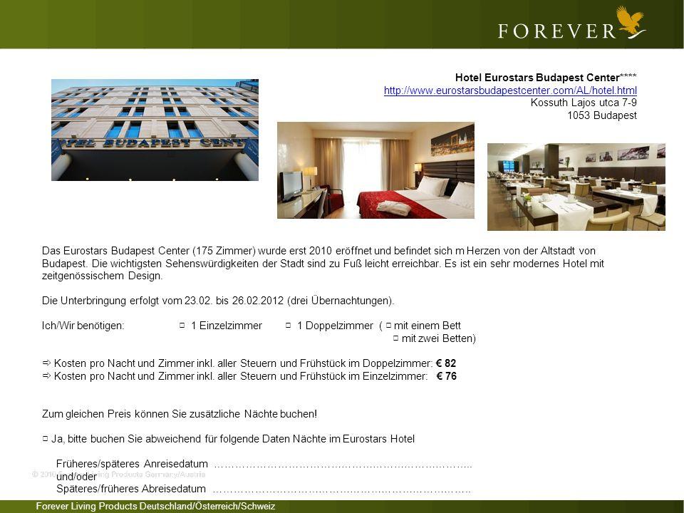Forever Living Products Deutschland/Österreich/Schweiz Das Eurostars Budapest Center (175 Zimmer) wurde erst 2010 eröffnet und befindet sich m Herzen