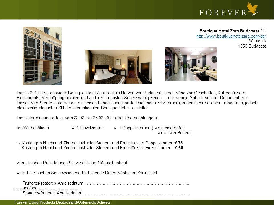 Forever Living Products Deutschland/Österreich/Schweiz Das in 2011 neu renovierte Boutique Hotel Zara liegt im Herzen von Budapest, in der Nähe von Ge