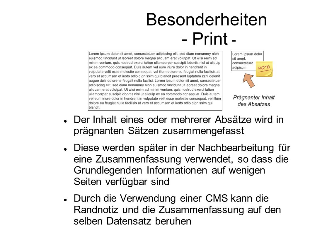 Besonderheiten - Print - Der Inhalt eines oder mehrerer Absätze wird in prägnanten Sätzen zusammengefasst Diese werden später in der Nachbearbeitung f