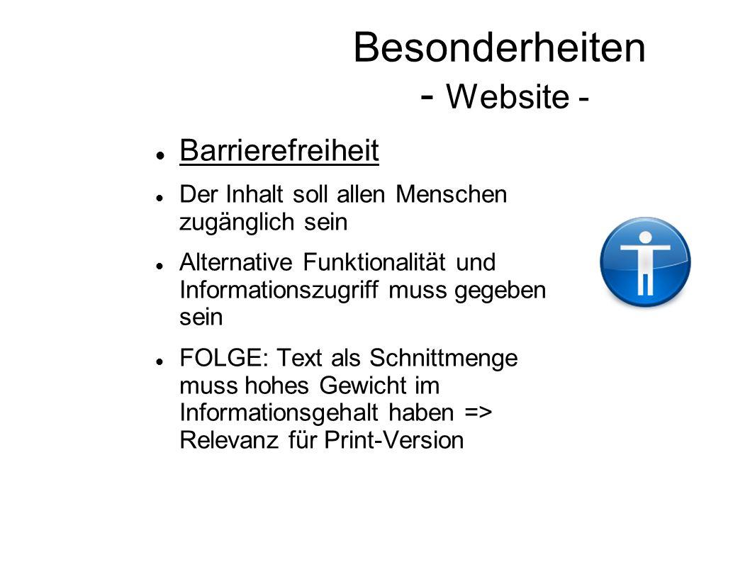 Besonderheiten - Website - Barrierefreiheit Der Inhalt soll allen Menschen zugänglich sein Alternative Funktionalität und Informationszugriff muss geg