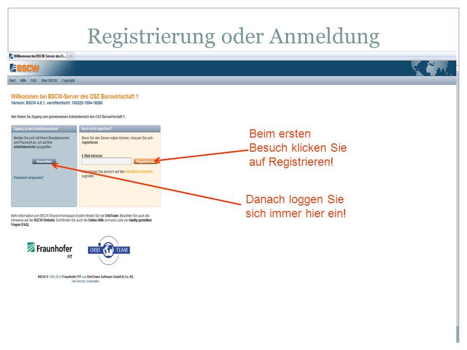 Registrierung oder Anmeldung Beim ersten Besuch klicken Sie auf Registrieren! Danach loggen Sie sich immer hier ein!