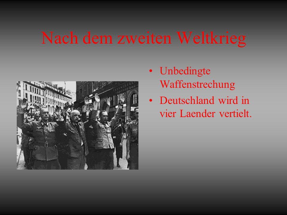 Nach dem zweiten Weltkrieg Unbedingte Waffenstrechung Deutschland wird in vier Laender vertielt.