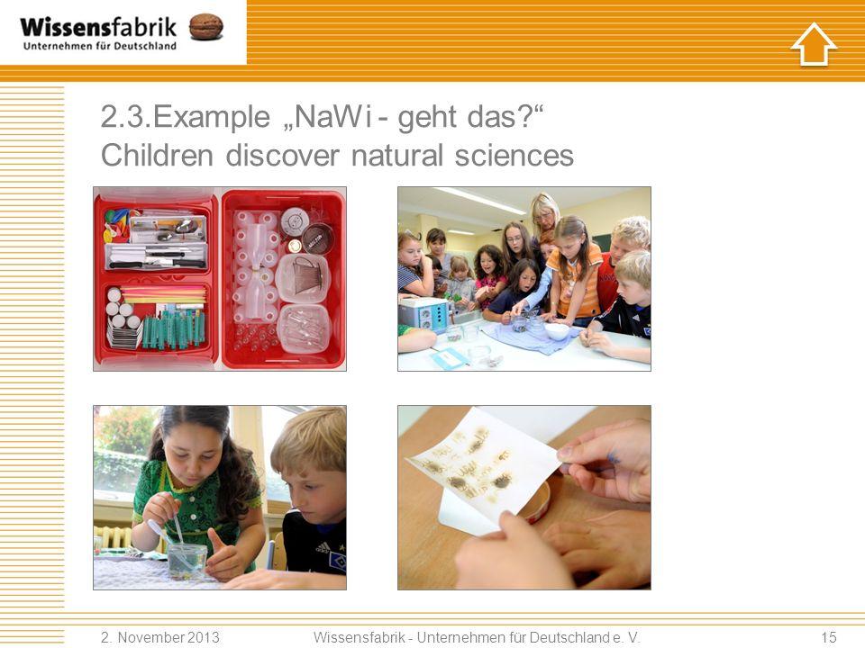 2.2.2 KiTec – Project steps Wissensfabrik - Unternehmen für Deutschland e. V. 2. November 201314 Project scheduling between the member company and Wis