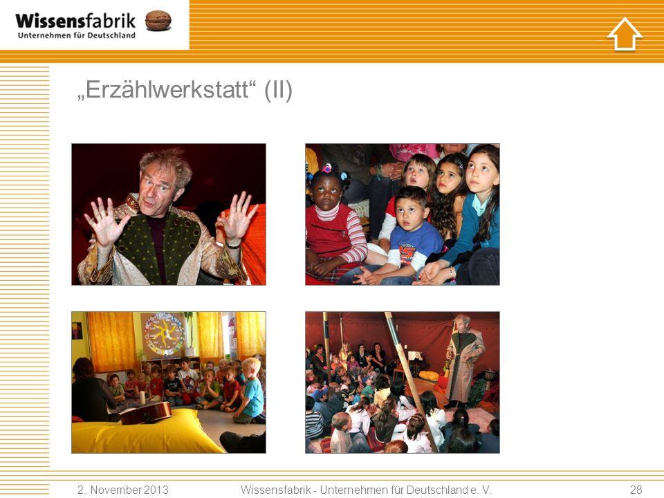 Erzählwerkstatt (II) Wissensfabrik - Unternehmen für Deutschland e. V. 2. November 201328