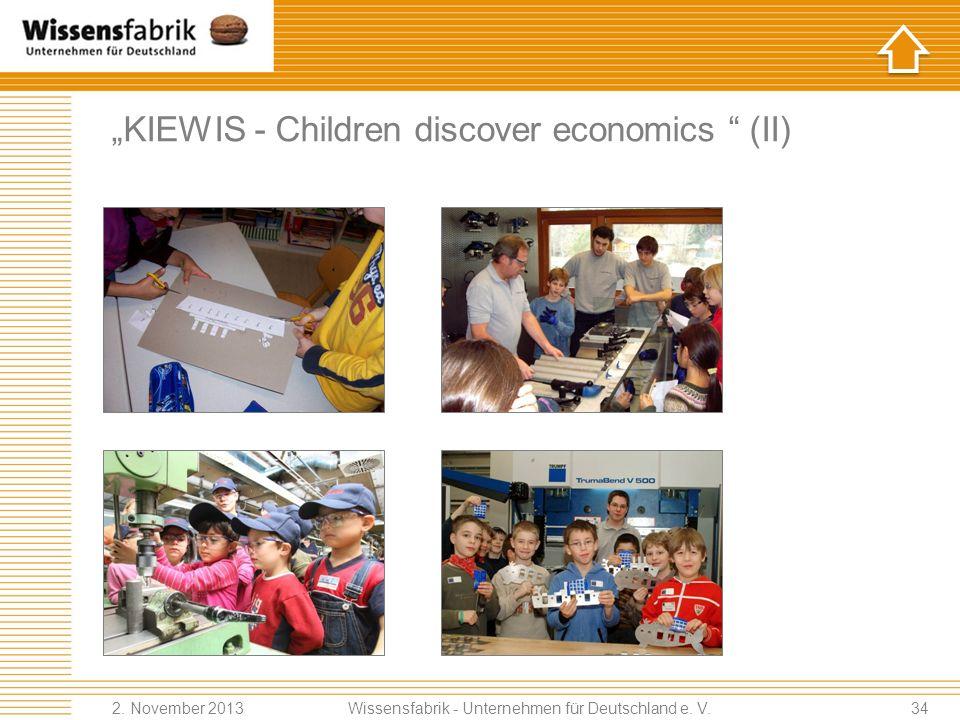 KIEWIS - Children discover economics (II) Wissensfabrik - Unternehmen für Deutschland e.