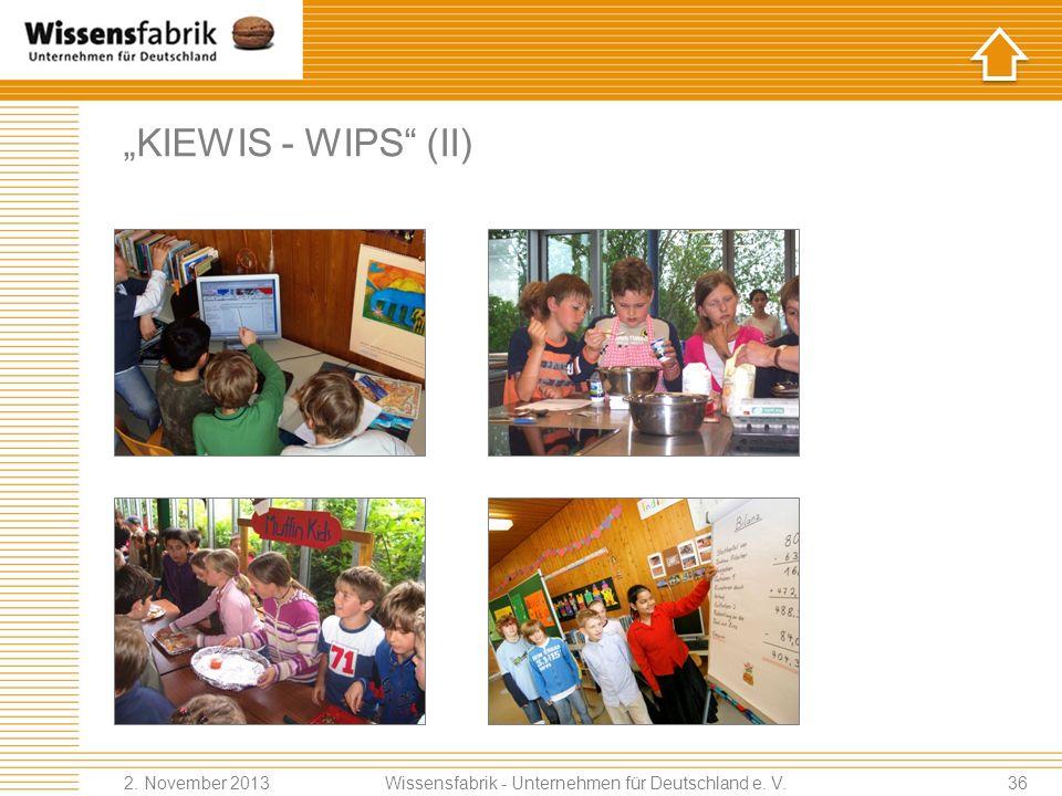 KIEWIS - WIPS (II) Wissensfabrik - Unternehmen für Deutschland e. V. 2. November 201336
