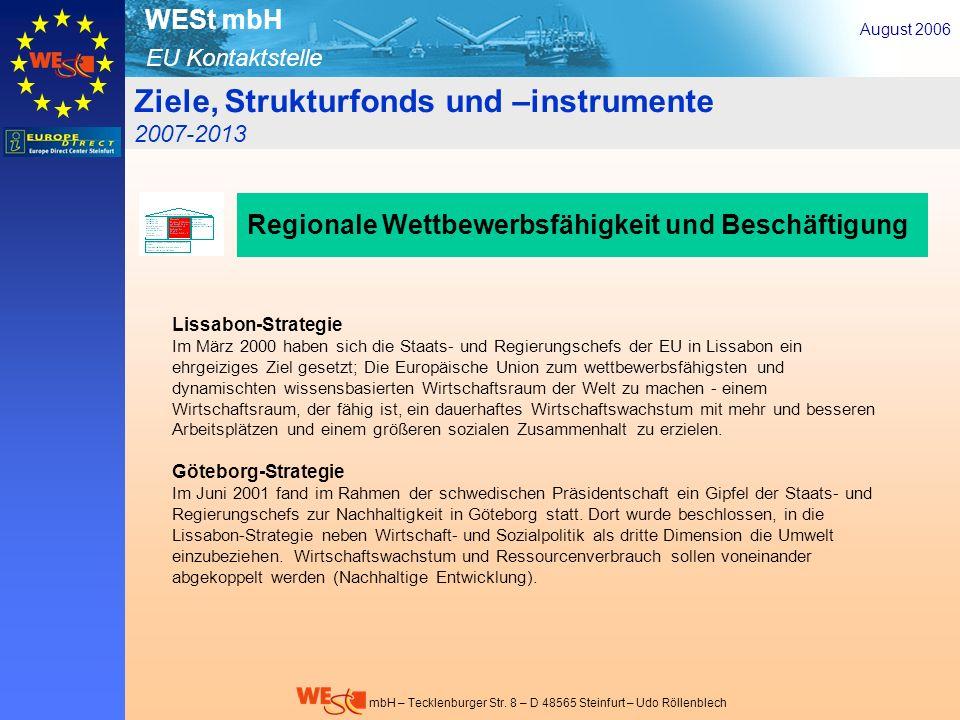 EU Kontaktstelle WESt mbH mbH – Tecklenburger Str. 8 – D 48565 Steinfurt – Udo Röllenblech Ziele, Strukturfonds und –instrumente 2007-2013 Lissabon-St