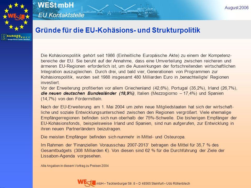 EU Kontaktstelle WESt mbH mbH – Tecklenburger Str. 8 – D 48565 Steinfurt – Udo Röllenblech Gründe für die EU-Kohäsions- und Strukturpolitik August 200
