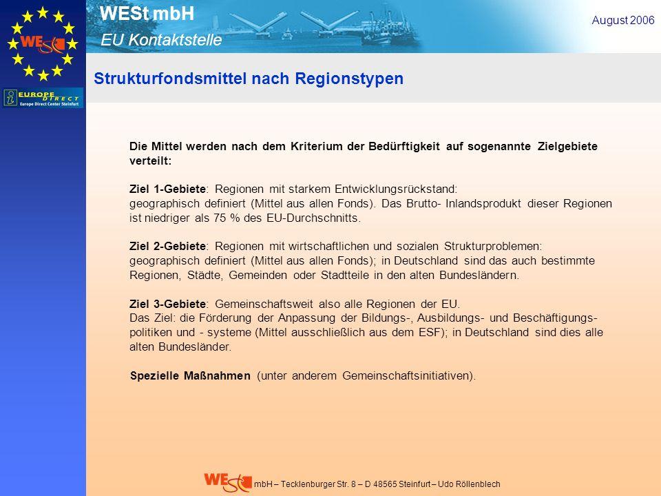EU Kontaktstelle WESt mbH mbH – Tecklenburger Str. 8 – D 48565 Steinfurt – Udo Röllenblech August 2006 Die Mittel werden nach dem Kriterium der Bedürf