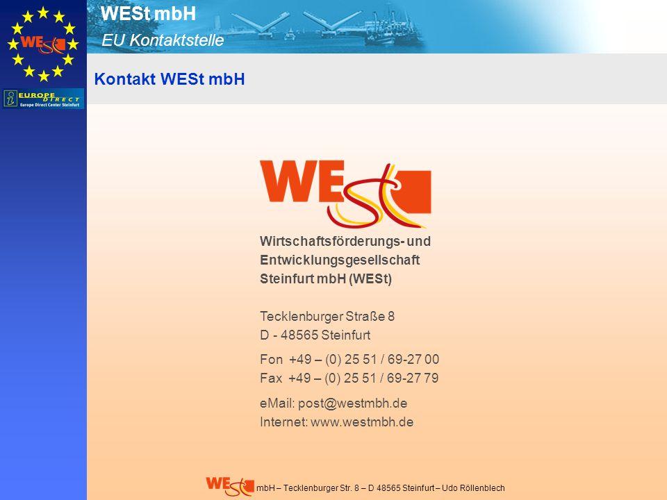 EU Kontaktstelle WESt mbH mbH – Tecklenburger Str. 8 – D 48565 Steinfurt – Udo Röllenblech Wirtschaftsförderungs- und Entwicklungsgesellschaft Steinfu
