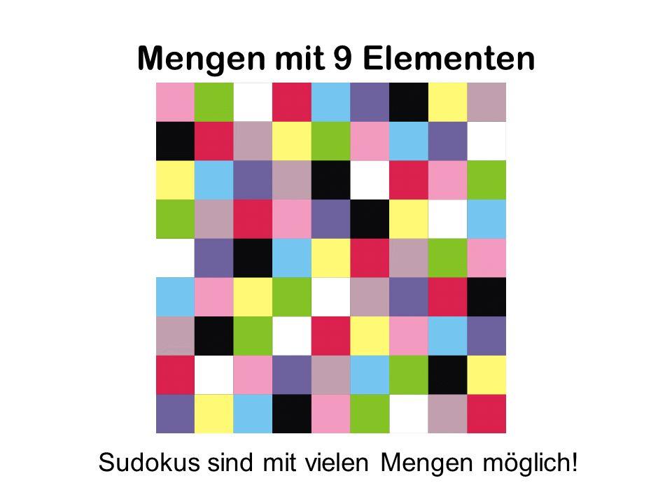 Mengen mit 9 Elementen Sudokus sind mit vielen Mengen möglich!