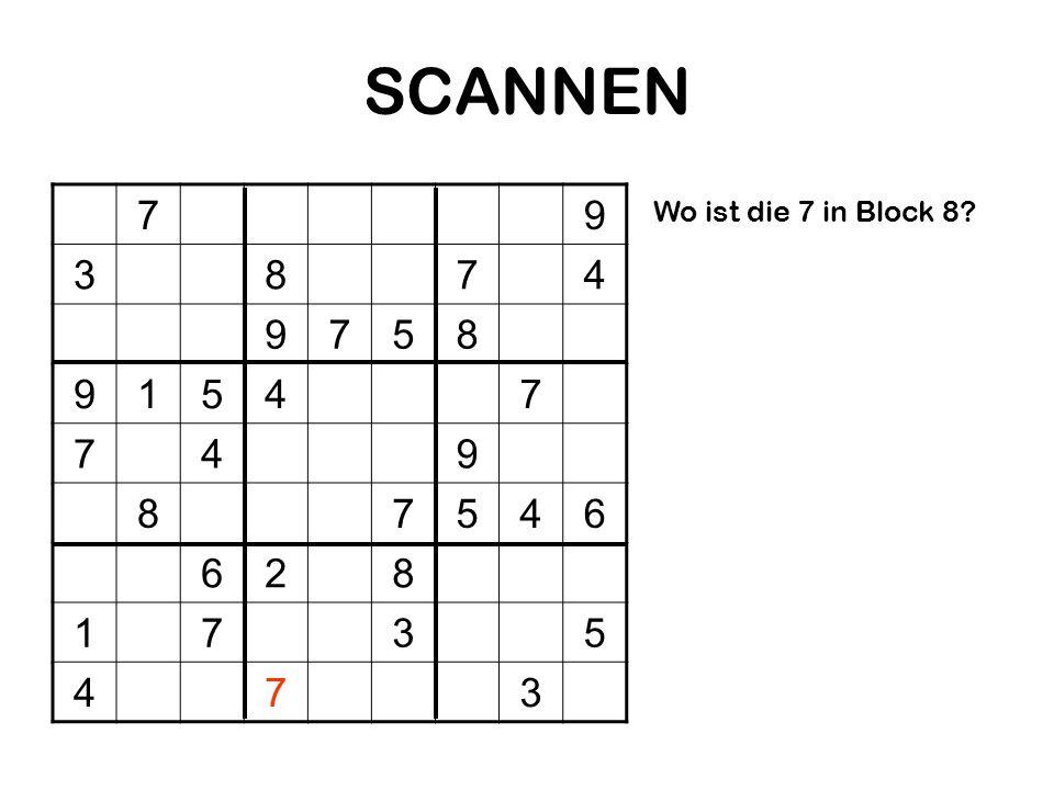 SCANNEN 79 3874 9758 91547 749 87546 628 1735 473 Wo ist die 7 in Block 8?