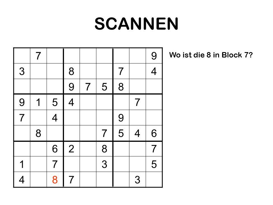 SCANNEN 79 3874 9758 91547 749 87546 6287 1735 4873 Wo ist die 8 in Block 7?