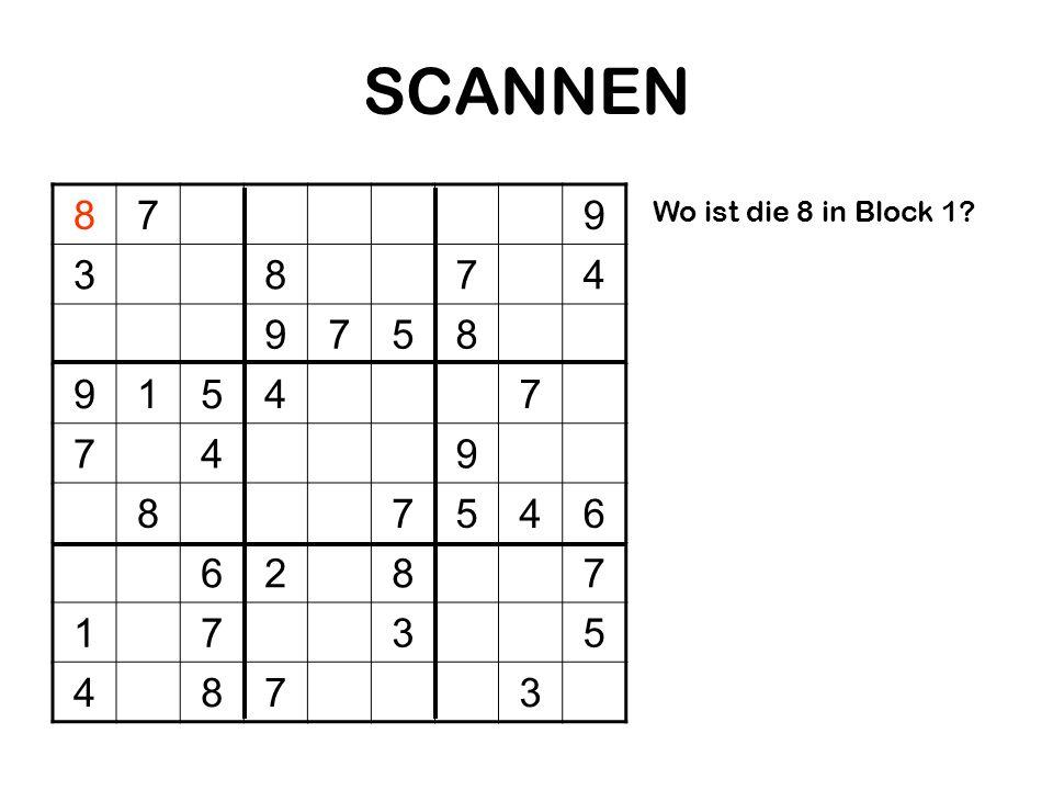 SCANNEN 879 3874 9758 91547 749 87546 6287 1735 4873 Wo ist die 8 in Block 1?