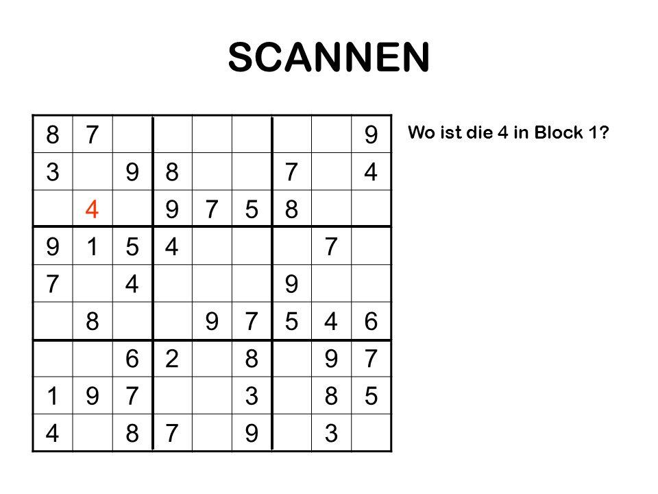 SCANNEN 879 39874 49758 91547 749 897546 62897 197385 48793 Wo ist die 4 in Block 1?
