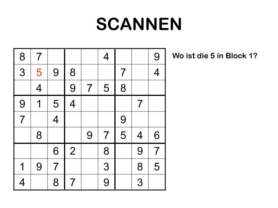 SCANNEN 8749 359874 49758 91547 749 897546 62897 197385 48793 Wo ist die 5 in Block 1?