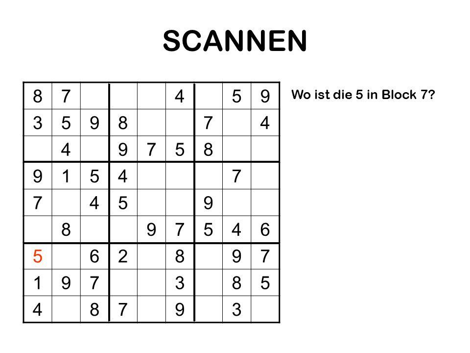 SCANNEN 87459 359874 49758 91547 7459 897546 562897 197385 48793 Wo ist die 5 in Block 7?