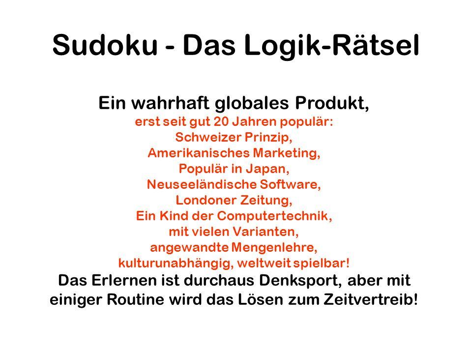 Sudoku - Das Logik-Rätsel Ein wahrhaft globales Produkt, erst seit gut 20 Jahren populär: Schweizer Prinzip, Amerikanisches Marketing, Populär in Japa