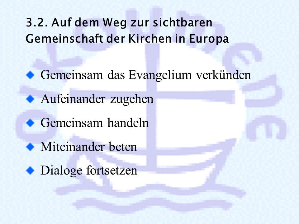 Wir verpflichten uns: der apostolischen Mahnung des Epheserbriefes zu folgen und uns beharrlich um ein gemeinsames Verständnis der Heilsbotschaft Chri