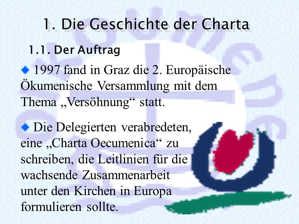 Die Charta Oecumenica Die Charta Oecumenica Leitlinien für die wachsende Zusammenarbeit unter den Kirchen in Europa